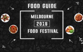 Food Guide for 2018 Melbourne Food Festival