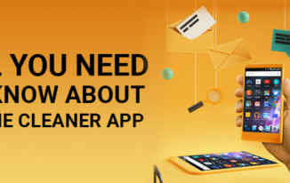 All You Need To Know About Phone Cleaner App