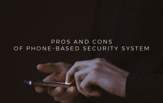 Pros and Cons of Phone-Based Security System